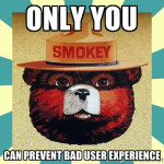 Prevent Bad User Experience